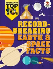 Record-breaking Earth & Space Facts