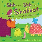 Shh. Shh. Shabbat