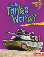 How Do Tanks Work