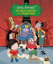 Hotel Strange. Issue 3, His royal majesty of the mushrooms cover image