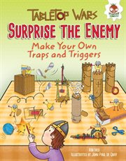 Surprise the enemy: make your own traps and triggers cover image