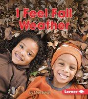 I Feel Fall Weather