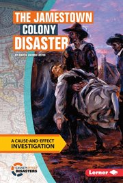 The Jamestown Colony disaster: a cause and effect investigation cover image