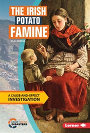 The Irish Potato Famine: a cause-and-effect investigation cover image