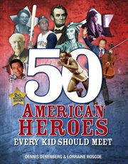 50 American Heroes Every Kid Should Meet!