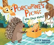 Porcupine's picnic. Who Eats What? cover image