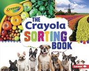 The Crayola ' Sorting Book