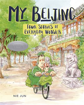 My Beijing: Four Stories of Everyday Wonder