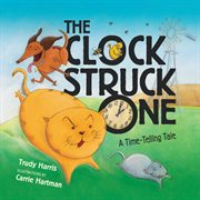 The clock struck one : a time-telling tale cover image
