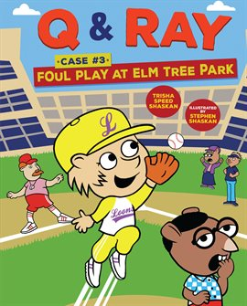 Cover image for Q & Ray: Foul Play at Elm Tree Park: Case 3