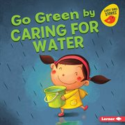 Go green by caring for water cover image