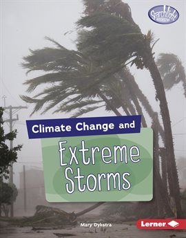 Climate Change and Extreme Storms