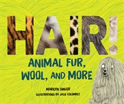 Hair! : animal fur, wool, and more cover image