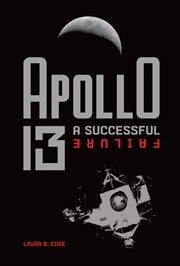 Apollo 13 : a successful failure cover image