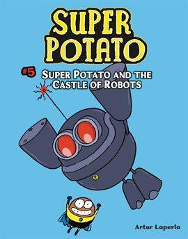 Super Potato and the Castle of Robots Book 5