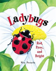 Ladybugs: red, fiery, and bright cover image