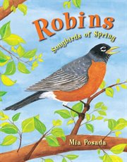 Robins: songbirds of spring cover image