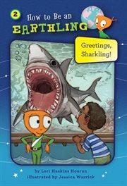 Greetings, Sharkling!