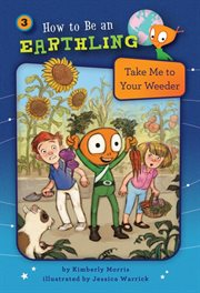 Take Me to your Weeder