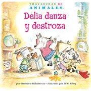 Delia Danza Y Destroza