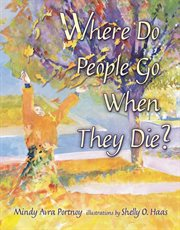Where do people go when they die? cover image