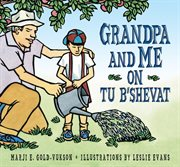 Grandpa and Me on Tu B'Shevat