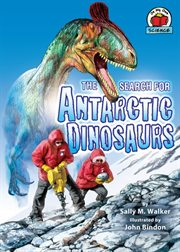 The Search for Antarctic Dinosaurs