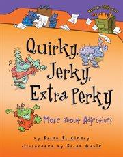 Quirky, Jerky, Extra-perky