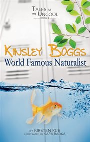 Kinsley Boggs, World Famous Naturalist