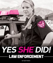 Yes She Did!: Law Enforcement