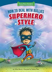 How to Deal With Bullies Superhero Style