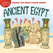 50 things you didn't know about. Ancient Egypt cover image