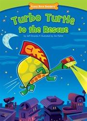 Turbo Turtle to the Rescue
