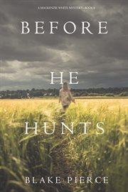 Before He Hunts