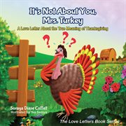 Its Not About You, Mrs. Turkey