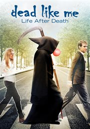 Dead like me. Life after death cover image