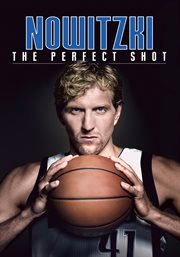 Nowitzki : the perfect shot cover image