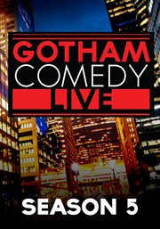 Gotham Comedy Live - Season 5