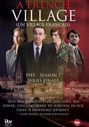 A French village, season 7 : series finale + un village francais, season 7, 1945 cover image