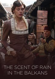 Scent Of Rain In The Balkans - Season 1
