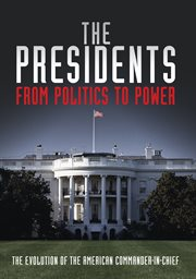 The Presidents: From Politics to Power - Season 1 /