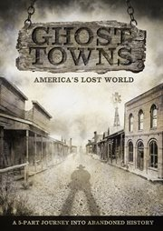 Ghost Towns: America's Lost World - Season 1 /