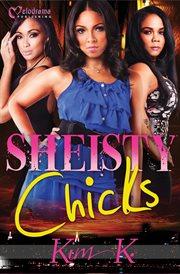 Sheisty Chicks