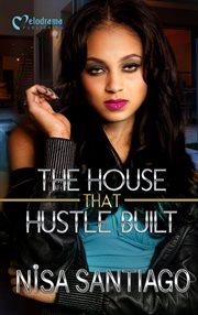 The House That Hustle Built
