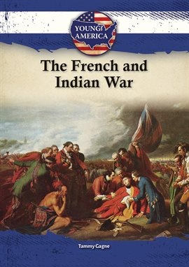 The French and Indian War — Kalamazoo Public Library