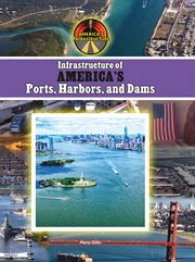 Infrastructure of America's Ports, Harbors, and Dams