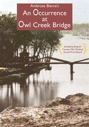 An Occurrence at Owl Creek Bridge: a film by Robert Enrico cover image