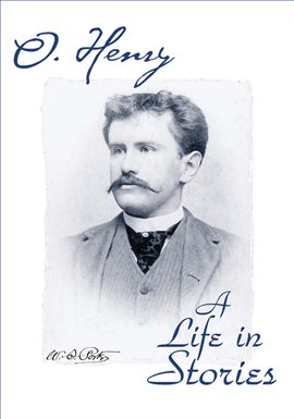 O. Henry A Life in Stories / Ronald Rezac