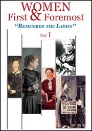 Women first & foremost. Volume 1, Remember the ladies cover image