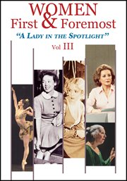 Women first & foremost. Volume 3, A lady in the spotlight cover image